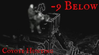 One More Stand Episode  -9 Below – Coyote Hunting