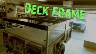 M101 Trailer Build Episode 10 – Deck Framing